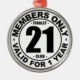 Finally 21 club metal ornament