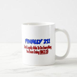 Finally 21! coffee mug