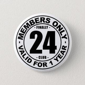 Finally 24 club 2 inch round button