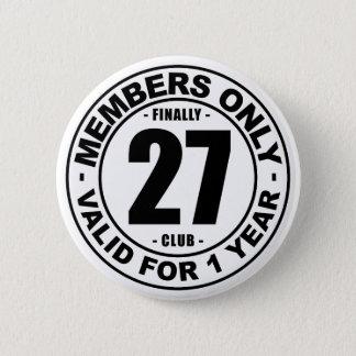 Finally 27 club 2 inch round button
