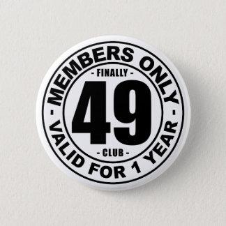 Finally 49 club 2 inch round button