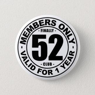 Finally 52 club 2 inch round button