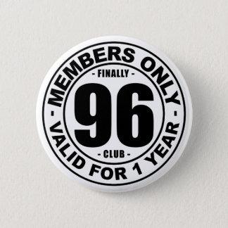 Finally 96 club 2 inch round button