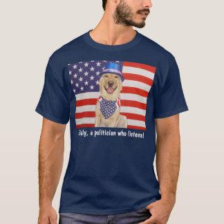 Finally, a politician who listens! T-Shirt