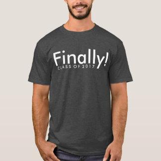 Finally Class of 2017 Graduation T-Shirt