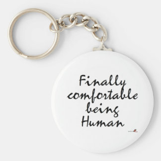 Finally comfortable being Human Basic Round Button Keychain