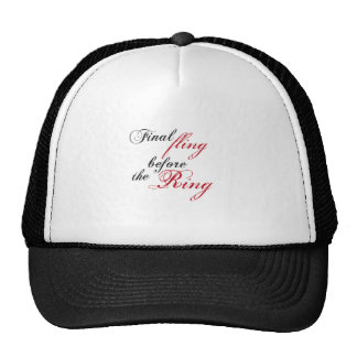 finally fling before the ring trucker hat