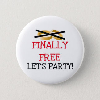 Finally Free Let's Party 2 Inch Round Button