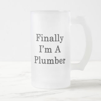 Finally I'm A Plumber Frosted Glass Beer Mug