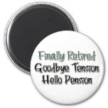 Finally Retired:  Goodbye Tension, Hello Pension Refrigerator Magnet