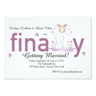 Finally Two Brides Wedding Invitation