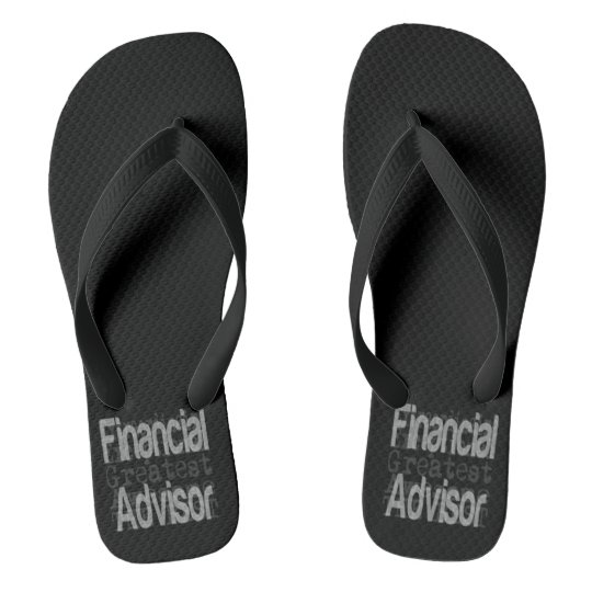Financial Advisor Extraordinaire Flip Flops
