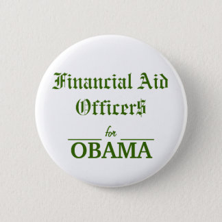 Financial Aid Officers for OBAMA 2 Inch Round Button
