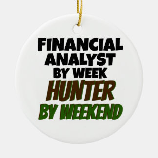 Financial Analyst by Week Hunter by Weekend Ceramic Ornament