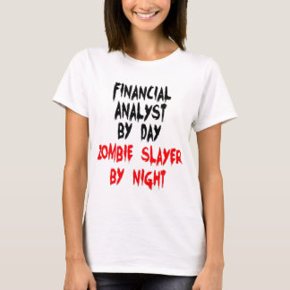 Financial Analyst Zombie Slayer T-Shirt