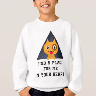Find a place for me in your heart sweatshirt