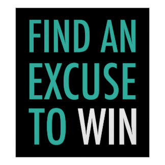 Find An Excuse To Win - Crossfit And Workout Poster