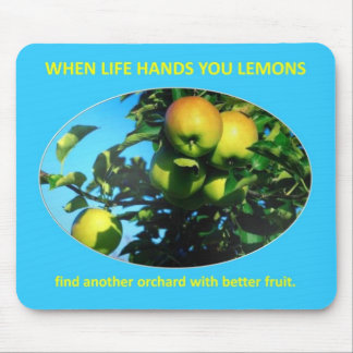 find-another-orchard-with-better-fruit mouse pad
