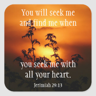 Find God when You Search Jerimiah 29:13 Square Sticker