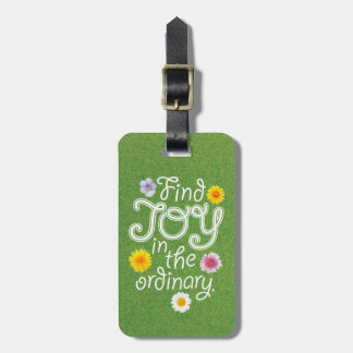 Find Joy in the Ordinary Inspirational Luggage Tag
