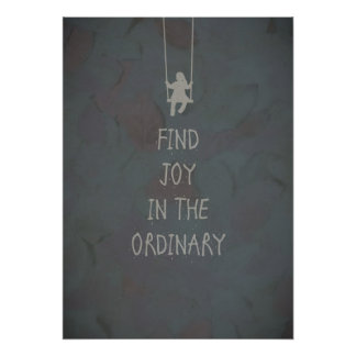 Find joy in the ordinary quotes poster