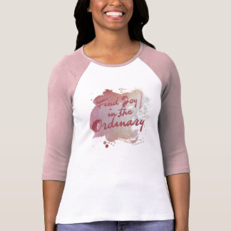 Find joy in the ordinary tee shirt