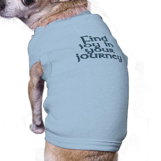 Find joy in your journey dog t-shirt
