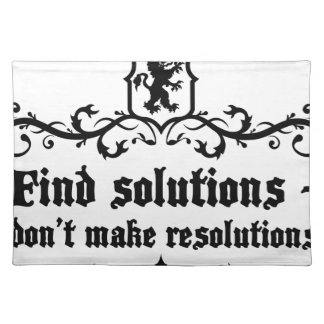 Find Solutions Donn't make Resolutions Placemat