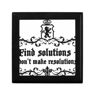 Find Solutions Donn't make Resolutions Trinket Boxes