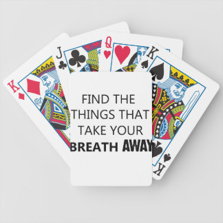 find the things that take your breat away bicycle playing cards