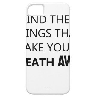 find the things that take your breat away case for the iPhone 5