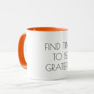 Find time to be grateful, inspirational motivation mug