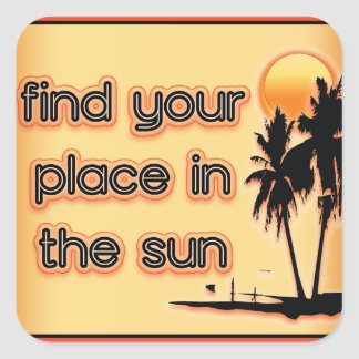 Find Your Place In The Sun Square Sticker