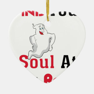 Find Your Soul at My Body Ceramic Ornament