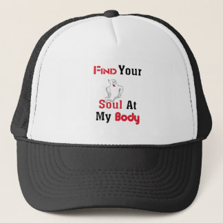 Find Your Soul at My Body Trucker Hat