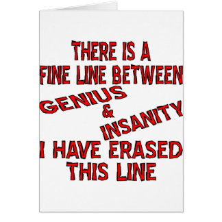 Fine Line Between Genius And Insanity Greeting Cards