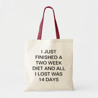 FINISHED A 2 WEEK DIET ALL I LOST WAS 14 DAYS TOTE BAG