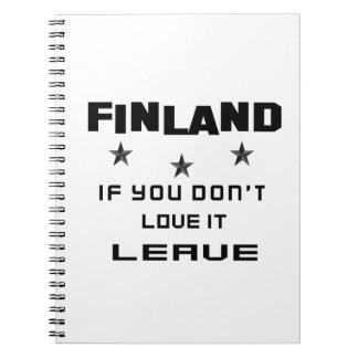 Finland If you don't love it, Leave Notebook