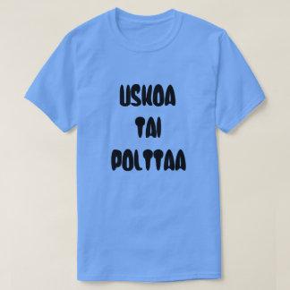 Finnish Word believe  or burn T-Shirt