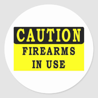 FIRE ARMS IN USE ROUND STICKER