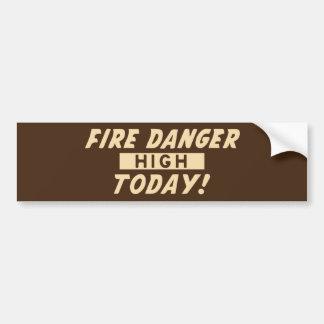 Fire Danger High Today Bumper Sticker