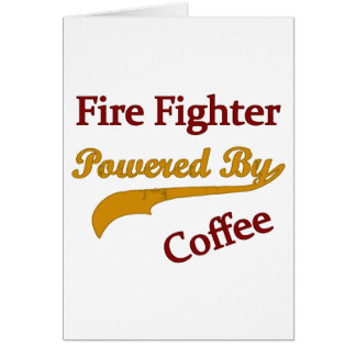 Fire Fighter Powered By Coffee Card