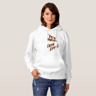 Fire Fighters Save Lives, Ladies Fleece Hoodie