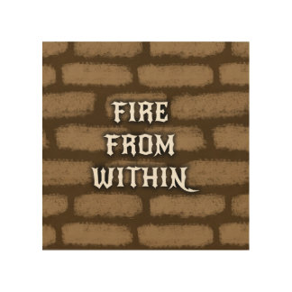 Fire From Within Wood Prints