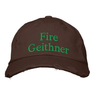 Fire Geithner Embroidered Baseball Cap