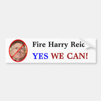 Fire Harry Reid?, YES, WE CAN! Bumper Sticker