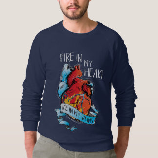 FIRE IN MY HEART ICE IN MY VEINS hockey sweatshirt