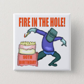Fire In The Hole 90th Birthday Gifts 2 Inch Square Button
