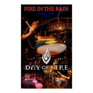 Fire In The Rain - DAY OF FIRE @ Godstock 2007 Poster