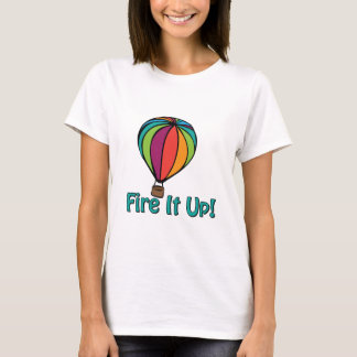 Fire It Up T-Shirt